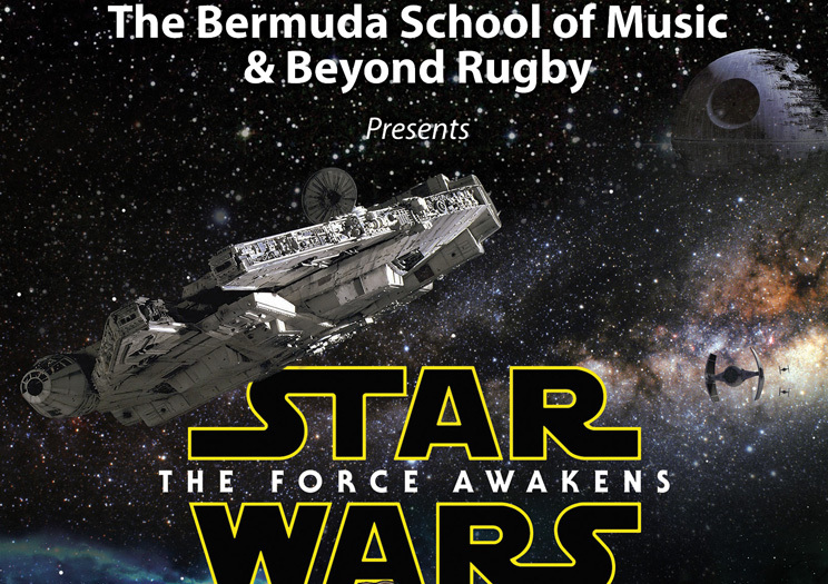 The Bermuda School of Music & Beyond Rugby Presents Star Wars The Force Awakens